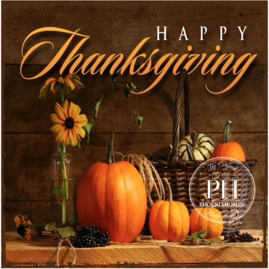 Happy Thanksgiving from Phoenix Homes
